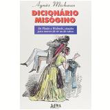 Dicionario Misogino - Agnes Michaux