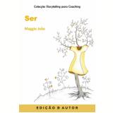 Storytelling para Coaching - Ser (Ebook) - Maggie João