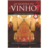 Os Segredos Do Vinho - José Osvaldo Albano do Amarante