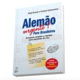 Alemão Urgente! Para Brasileiros - Cristina Schumacher