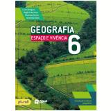 Geografia Espaço e Vivência 6º Ano - Ensino Fundamental II - Rogério Martinez, Levon Boligian, Wanessa Garcia ...