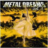 Metal Dreams - Vol. 3 (CD) - Vários Artistas