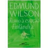 Rumo à Estação Finlândia (Edição de Bolso) - Edmund Wilson