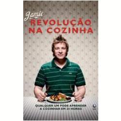 Revolução na Cozinha, Qualquer um Pode Aprender a Cozinhar em 24 Horas - Livros