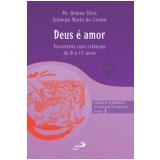 Deus é Amor (Vol. 1) - Solange Maria do Carmo, Orione Silva