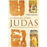 A Verdade Sobre Judas - Yitzhaq Hayut-Man