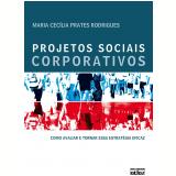 Projetos Sociais Corporativos - Maria Cecilia Prates Rodrigues