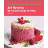 200 Receitas de Sobremesas Divinas - Sara Lewis