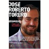 José Roberto Torero: Crônicas para Ler na Escola