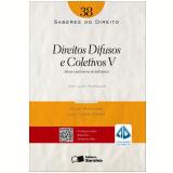 Direitos Difusos e Coletivo V (Vol. 38) - Ivan Lu�s Marques