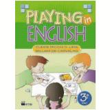 Playing In English - 3º Ano - Ensino Fundamental I - Cleide Micchi O. Lima