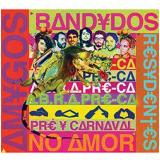 Cibelle - Amigos Bandidos Residentes No Amor: Pré-carnaval O Ano Inteiro! (CD) - Cibelle