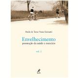 Envelhecimento, Promoção Da Saúde E Exercício (vol.2) - Paulo de Tarso Veras Farinatti