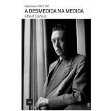 Desmedida Na Medida (1937-39) - Albert Camus
