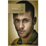 O Planeta Neymar - Paulo Vinicius Coelho
