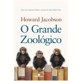 O Grande Zoológico - Howard Jacobson