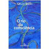 O Rio da Consciência - Oliver Sacks