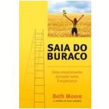 Saia do Buraco - Beth Moore