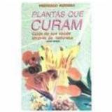 Plantas que Curam - Frederico Moreira