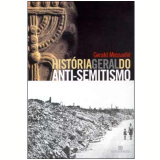 Hist�ria Geral do Anti-Semitismo - G�rald Messadi�