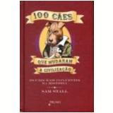 100 Cães que Mudaram a Civilização - Sam Stall