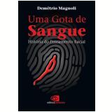 Uma Gota de Sangue - Demétrio Magnoli