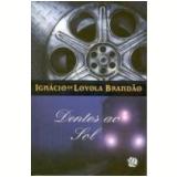 Dentes ao Sol 5ª Edição - Ignácio de Loyola Brandão
