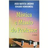 Mística e Missão do Professor Vol. 1 2ª Edição