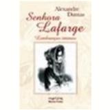 Senhora Lafarge Lembranças Íntimas - Alexandre Dumas