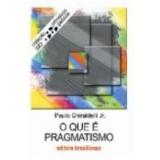 O que É Pragmatismo - Paulo Ghiraldelli Jr.