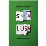 Saga Lusa - Adriana Calcanhoto