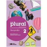 Plural Geografia - 2º Ano - Ensino Fundamental I - Elian Alabi Lucci, Anselmo Lazaro Branco