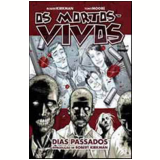 Os Mortos Vivos (Vol. 1) - Robert Kirkman, Tony Moore