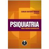 Psiquiatria Para o Médico Generalista - Carlos Gustavo Mansur