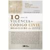 10 Anos De Vig�ncia Do C�digo Civil Brasileiro De 2002