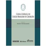 Clinica Cirurgica Do Colegio Brasileiro De - Andy Petroianu