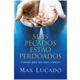 Seus Pecados Estao Perdoados - Max Lucado