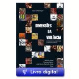 Dimensões da violência: conhecimento, subjetividade e sofrimento psiquico (Ebook) - Meriti de Souza