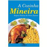 A Cozinha Mineira (Ebook) - Regina Helena de Paiva Ramos