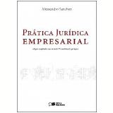 PRÁTICA JURÍDICA EMPRESARIAL - 2ª Edição (Ebook) - Alessandro Sanchez