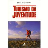 Turismo da Juventude (Ebook) - Maria Jose Giaretta