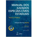 Manual Dos Juizados Especiais Cíveis Estaduais - Felippe Borring Rocha