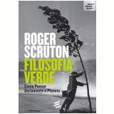 Filosofia Verde - Roger Scruton