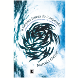 A Simples Beleza do Inesperado - Marcelo Gleiser