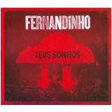 Fernandinho - Teus Sonhos (CD) - Fernandinho