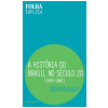 A Hist�ria do Brasil no S�culo 20: 1940-1960