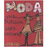 Moda: Uma História Para Crianças - Katia Canton