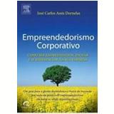 Empreendedorismo Corporativo - José Carlos Assis Dornelas