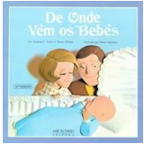 De Onde Vêm os Bebês - Andry, Andrew C., Steven Schepp