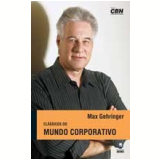 Cl�ssicos do Mundo Corporativo - Max Gehringer